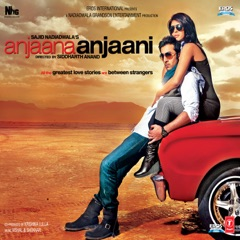 Anjaana Anjaani (Original Motion Picture Soundtrack)