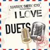 Marek Sierocki Przedstawia: I Love Duets (Tylko Hity) - Various Artists