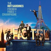 The Hot Sardines - When I Get Low I Get High (feat. Alan Cumming)