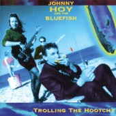 Johnny Hoy And The Bluefish - Got You on My Mind