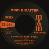 Mind & Matter - I'm Under Your Spell