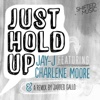 Just Hold Up (feat. Charlene Moore)