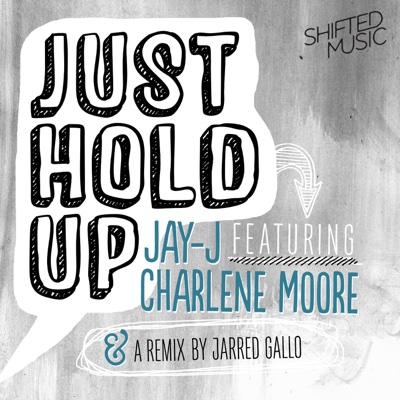 Just Hold Up (feat. Charlene Moore) - Jay-J album