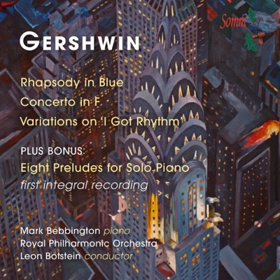 "Gershwin: Rhapsody in Blue, Piano Concerto, Variations on ""I Got Rhythm"" & Preludes - Royal Philharmonic Orchestra"