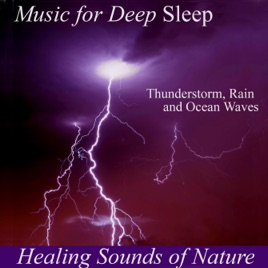 Healing Sounds of Nature: Thunderstorm, Rain and Ocean Waves