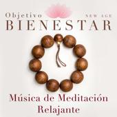 Objetivo Bienestar: Música de Meditacioón Super Relajante para Armonizar tu Cuerpo y tu Mente