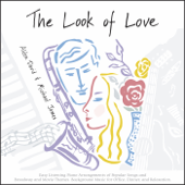The Look of Love: Easy Listening Piano Arrangements of Popular Songs and Broadway and Movie Themes (Background Music for Office, Dinner, and Relaxation)