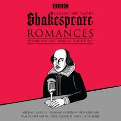 Classic BBC Radio Shakespeare: Romances: The Winter's Tale, Pericles, The Tempest
