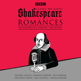 Classic BBC Radio Shakespeare: Romances: The Winter's Tale, Pericles, The Tempest audiobook