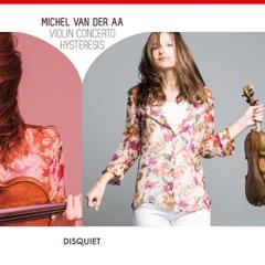 Michel van der Aa: Violin Concerto - Hysteresis