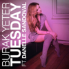 Tuesday feat Danelle Sandoval - Burak Yeter mp3