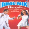 Harrjaiie Dhol Mix Version