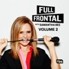 Full Frontal with Samantha Bee, Vol. 2 wiki, synopsis