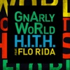 H.I.T.H. (feat. Flo Rida) - Single, GnArly WoRld