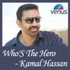 Who'S the Hero - Kamal Hassan