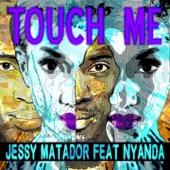 Touch Me (feat. Nyanda) [Radio Edit] - Single