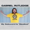My Safe Word Is Meatloaf - Gabriel Rutledge