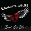 Dead City Blues - The Northbank Stranglers