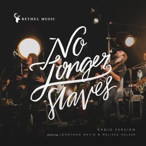 Bethel Music, Jonathan David & Melissa Helser - No Longer Slaves (Radio Version)