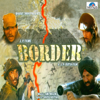 Border (Original Motion Picture Soundtrack) - Anu Malik