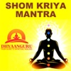 Shom Kriya Mantra: Dhyaanguru Your Guide to Spiritual Healing