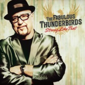 The Fabulous Thunderbirds - Don't Burn Me (feat. Anson Funderburgh)
