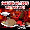 JTG - Damn! Why Did I Write This Book Too?: How to Play the Game  (Unabridged) artwork