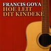 Hoe Leit Dit Kindeke - Single, Francis Goya