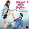 Dilliwaali Zaalim Girlfriend