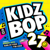 Kidz Bop 27 - KIDZ BOP Kids
