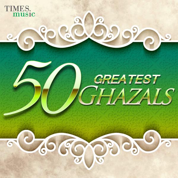 50 Greatest Ghazals by Nusrat Fateh Ali Khan, Ghulam Ali & Mehdi Hassan