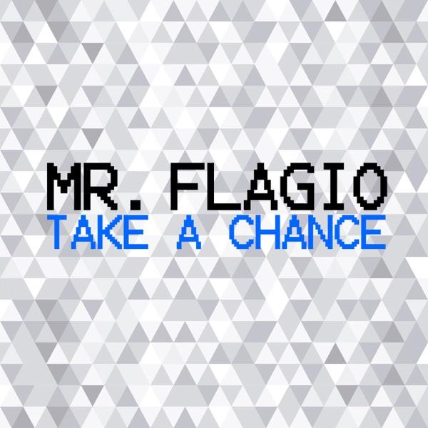 Mr. Flagio mit Take A Chance