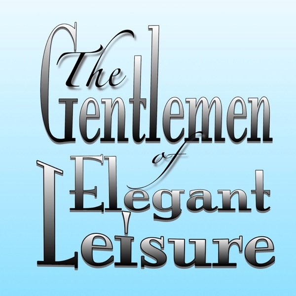 The Gentlemen of Elegant Leisure