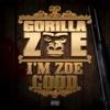I'm Zoe Good (Deluxe Edition), Gorilla Zoe