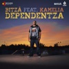 Dependentza (feat. Kamelia) - Single, Bitza