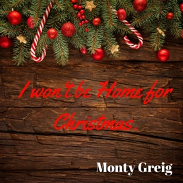 I Won't Be Home for Christmas - Single Monty Greig