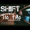 Tic Tac (Prima Data) - Single, Shift