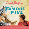 Five Go Adventuring Again: Famous Five, Book 2 (Unabridged) - Enid Blyton