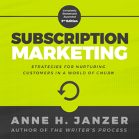 Subscription Marketing: Strategies for Nurturing Customers in a World of Churn (Unabridged)