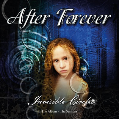 Invisible Circles: The Album – The Sessions (Remastered) - After Forever