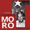 Il rapimento Moro: La storia e i misteri - Carlo Mazzei