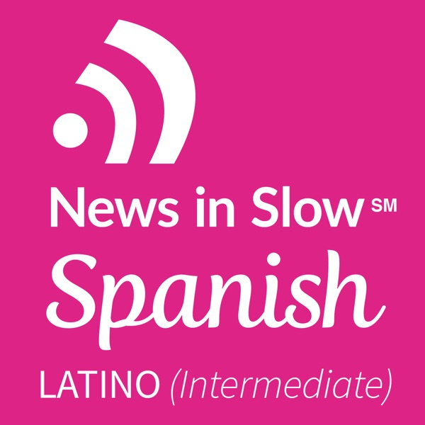 News In Slow Spanish Latino #302 - Study Spanish While Listening to the News