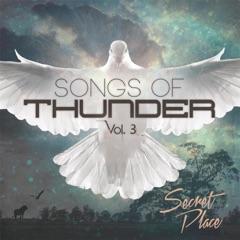 Songs of Thunder, Vol. 3: Secret Place