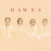 Dawes - When My Time Comes