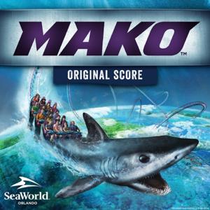 SeaWorld Attraction - SeaWorld: Mako Attraction (Original Score to the Mako Attraction) - EP