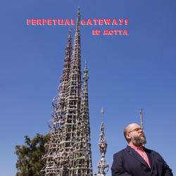 Album: Perpetual Gateways by Ed Motta - Free Mp3 Download