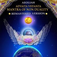 Advaita Vedanta Mantra of Non Duality (Remastered)