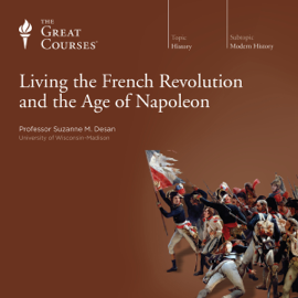Living the French Revolution and the Age of Napoleon audiobook