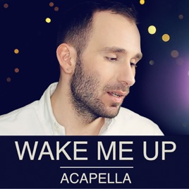 wake me up a capella single by stefan wyatt on apple music