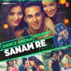 Sanam Re Refix From Dance Arena Season 1 Single